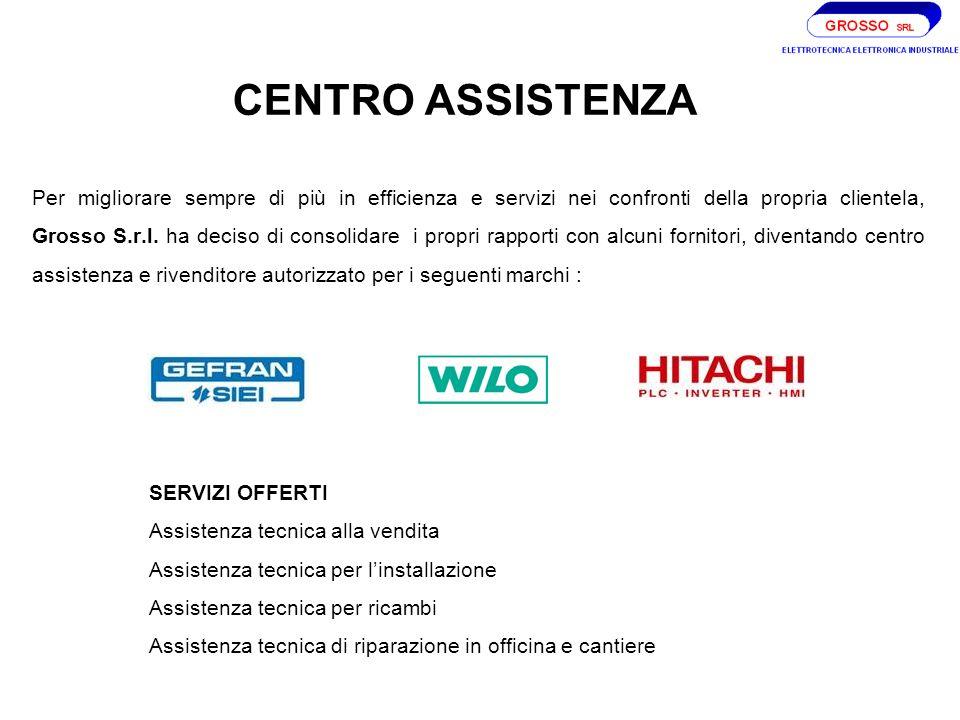 CENTRO ASSISTENZA Per migliorare sempre di più in efficienza e servizi nei confronti della propria clientela, Grosso S.r.l.