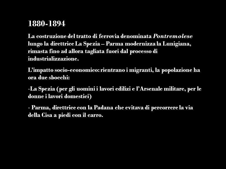 1880-1894 La costruzione del tratto di ferrovia denominata Pontremolese lungo la direttrice La Spezia – Parma modernizza la Lunigiana, rimasta fino ad