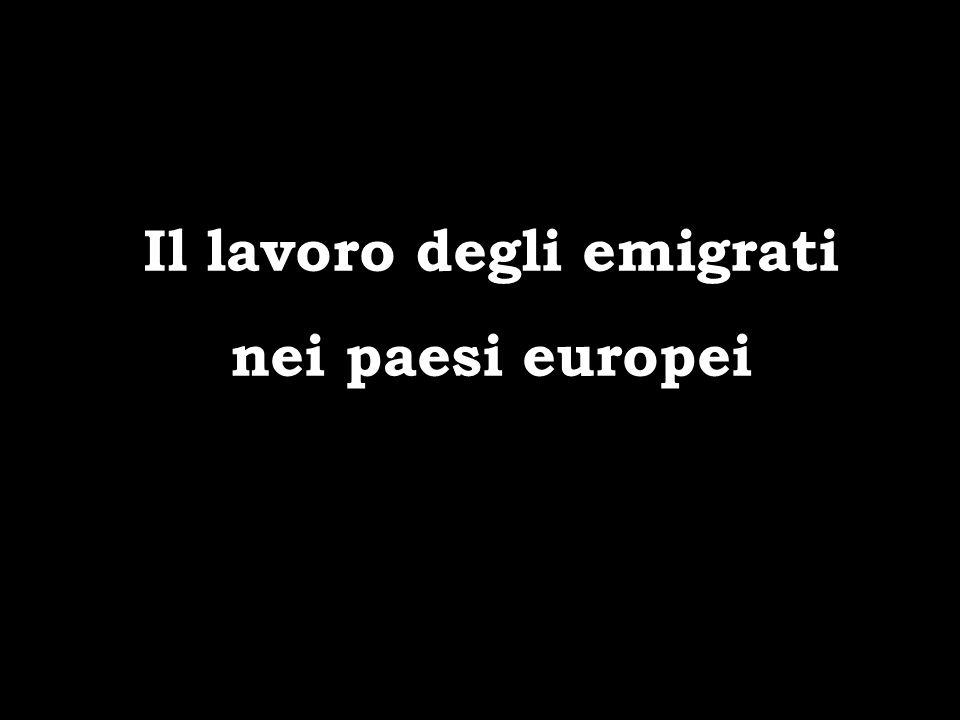 Il lavoro degli emigrati nei paesi europei