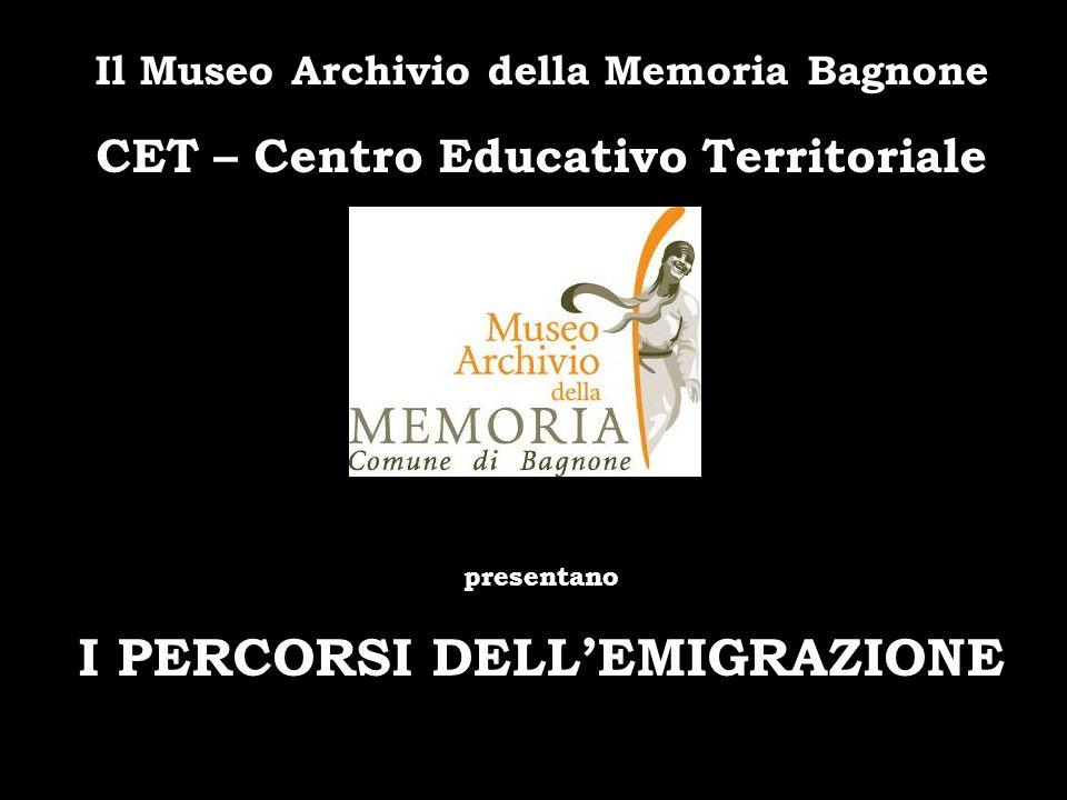 Il Museo Archivio della Memoria Bagnone CET – Centro Educativo Territoriale presentano I PERCORSI DELLEMIGRAZIONE