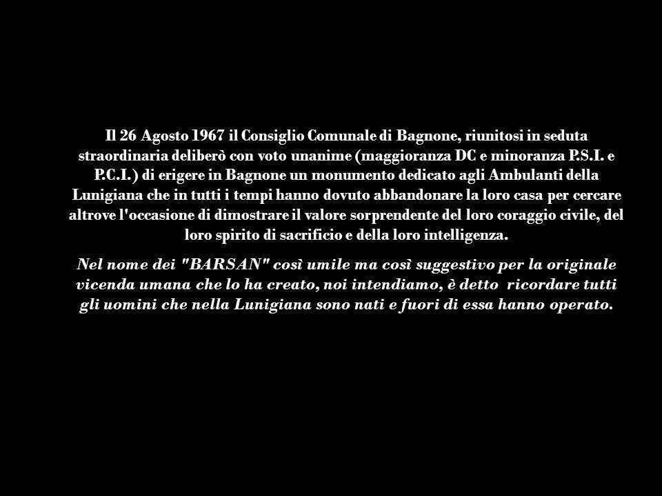 Il 26 Agosto 1967 il Consiglio Comunale di Bagnone, riunitosi in seduta straordinaria deliberò con voto unanime (maggioranza DC e minoranza P.S.I. e P