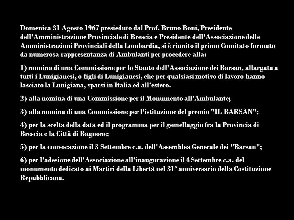 Domenica 31 Agosto 1967 presieduto dal Prof. Bruno Boni, Presidente dell'Amministrazione Provinciale di Brescia e Presidente dell'Associazione delle A