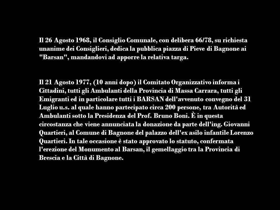 Il 26 Agosto 1968, il Consiglio Comunale, con delibera 66/78, su richiesta unanime dei Consiglieri, dedica la pubblica piazza di Pieve di Bagnone ai