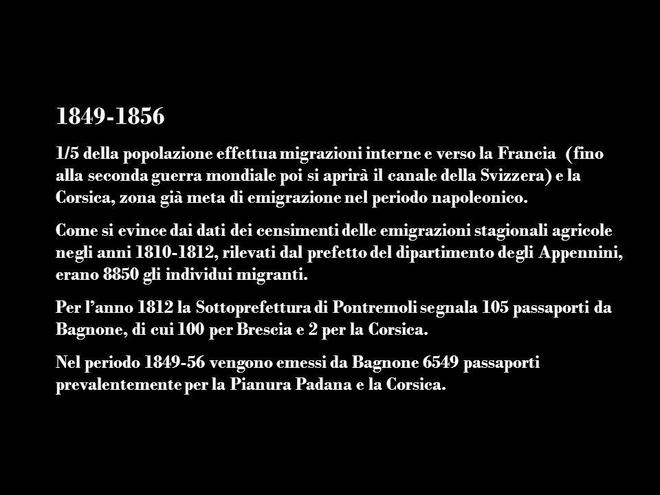 1849-1856 1/5 della popolazione effettua migrazioni interne e verso la Francia (fino alla seconda guerra mondiale poi si aprirà il canale della Svizze