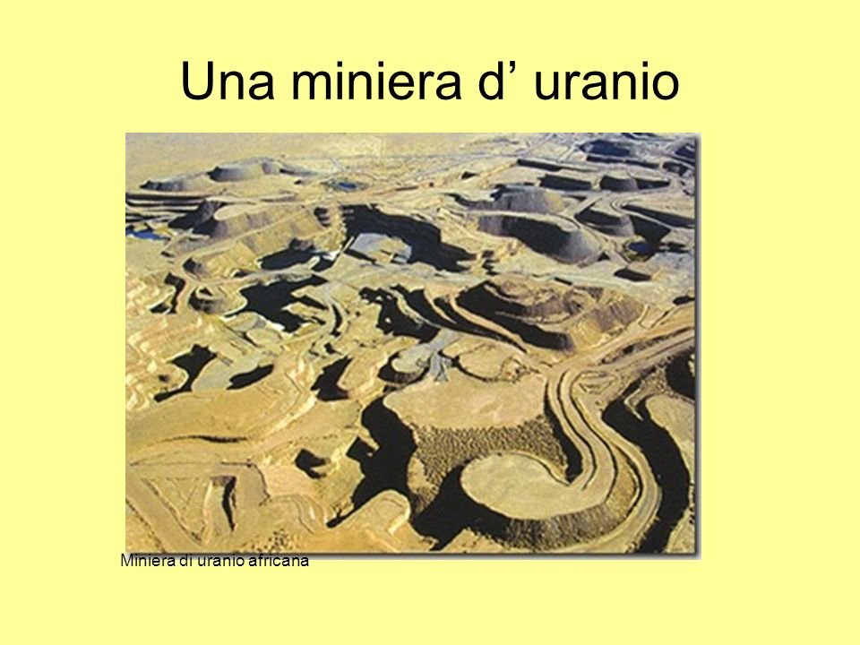 Una miniera d uranio Miniera di uranio africana