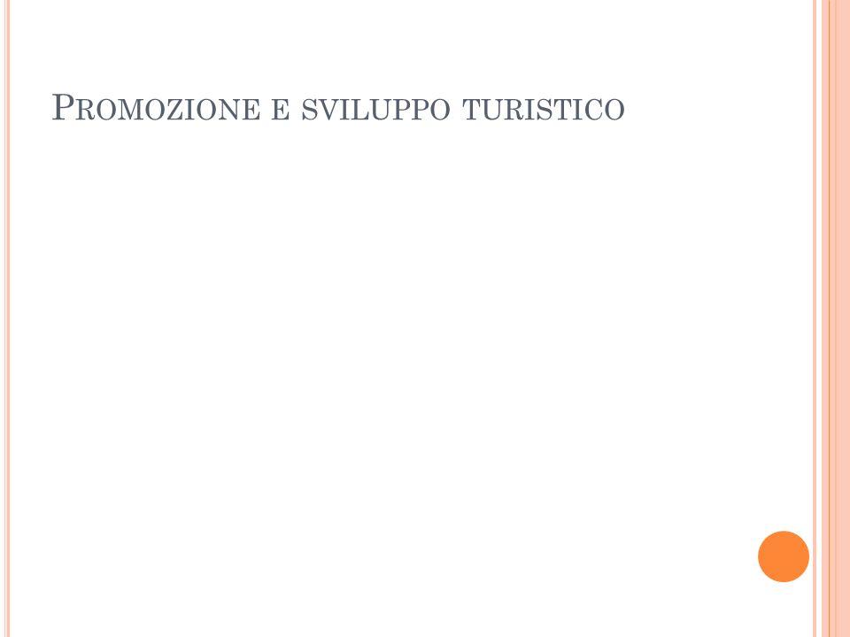 P ROMOZIONE E SVILUPPO TURISTICO