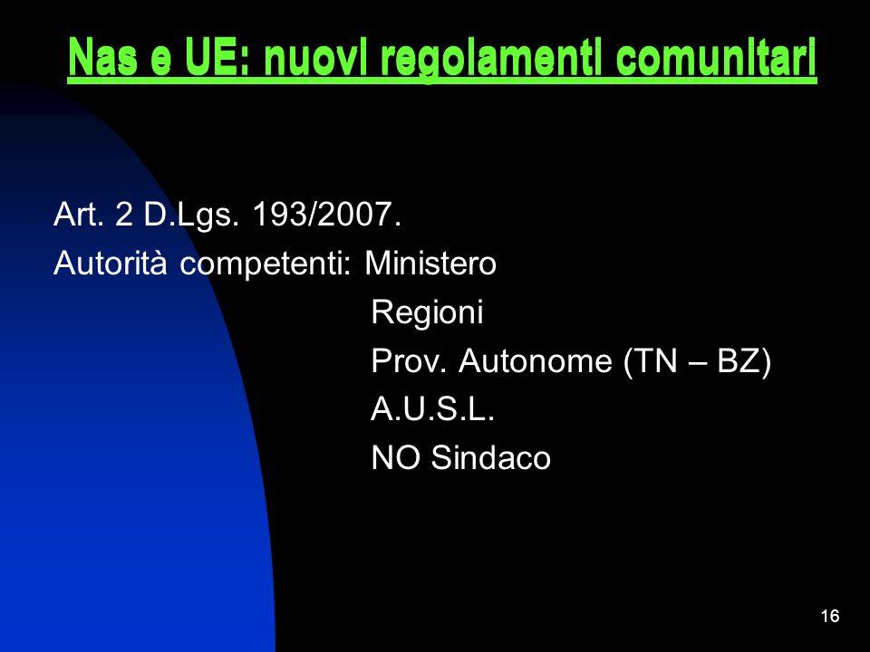 15 In attuazione della direttiva 2004/41/CE relativa ai controlli in materia di sicurezza alimentare e applicazione dei regolamenti comunitari nel med