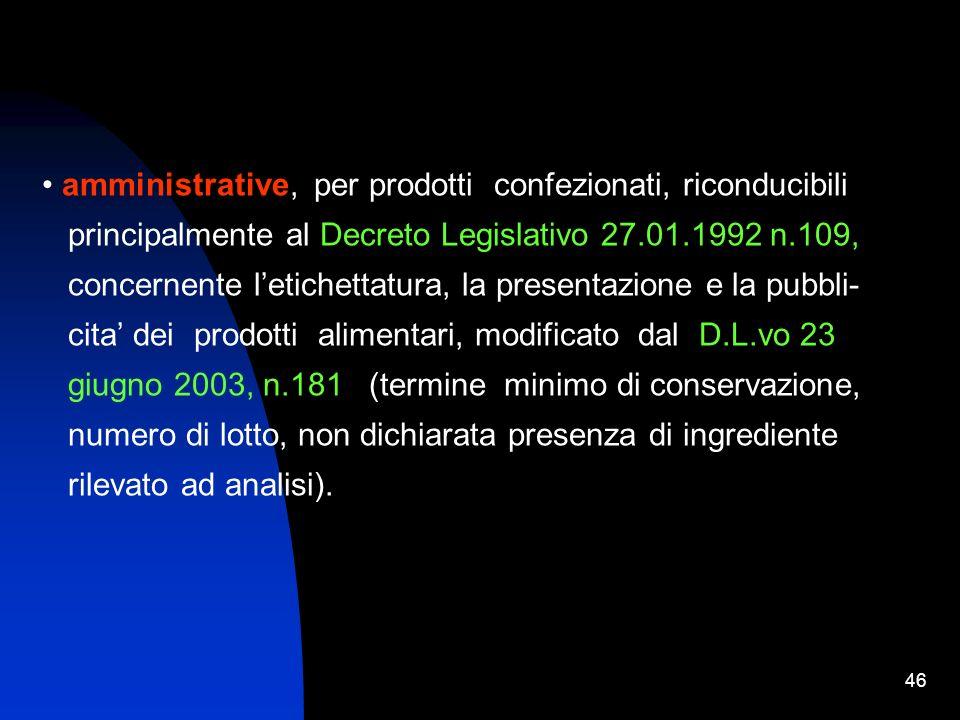 45 a) private anche in parte dei propri elementi nutritivi e mescolate a sostanze di qualità inferiore; b) in cattivo stato di conservazione; c) con e
