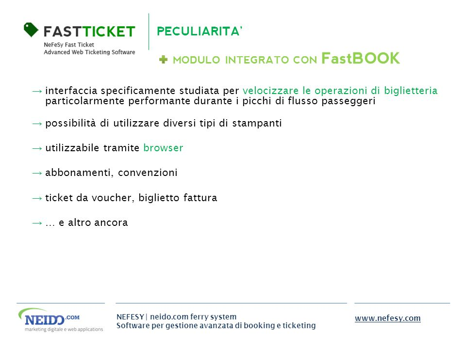 NEFESY | neido.com ferry system Software per gestione avanzata di booking e ticketing www.nefesy.com interfaccia specificamente studiata per velocizza