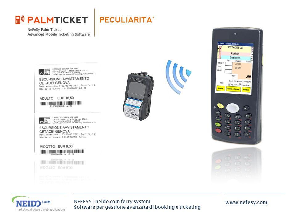 NEFESY | neido.com ferry system Software per gestione avanzata di booking e ticketing www.nefesy.com PECULIARITA