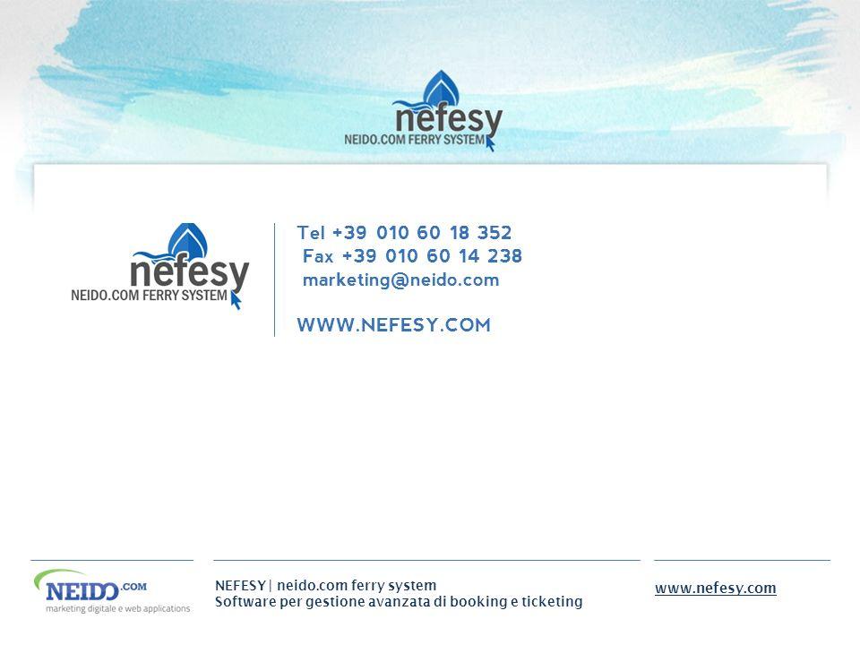 NEFESY | neido.com ferry system Software per gestione avanzata di booking e ticketing www.nefesy.com Via F. Rolla, 13 16152 Genova - Italy Tel +39 010