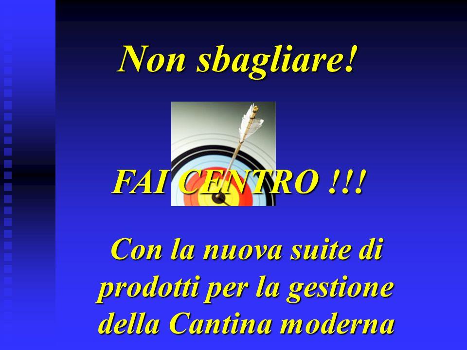 Non sbagliare! Con la nuova suite di prodotti per la gestione della Cantina moderna FAI CENTRO !!!
