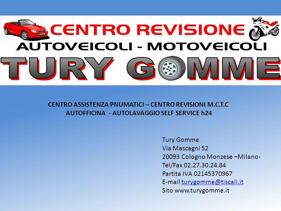 Tury Gomme Via Mascagni 52 20093 Cologno Monzese –Milano- Tel/Fax 02.27.30.24.84 Partita IVA 02145370967 E-mail turygomme@tiscali.itturygomme@tiscali.