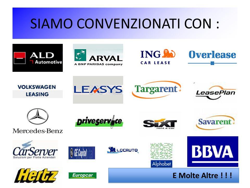 SIAMO CONVENZIONATI CON : E Molte Altre ! ! !
