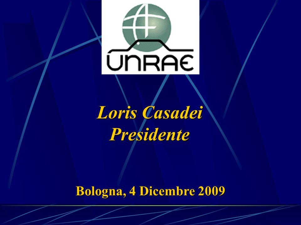 Loris Casadei Presidente Bologna, 4 Dicembre 2009