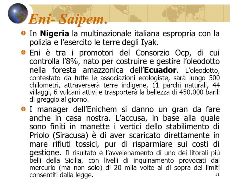 11 Eni- Saipem. In Nigeria la multinazionale italiana espropria con la polizia e lesercito le terre degli Iyak. Eni è tra i promotori del Consorzio Oc