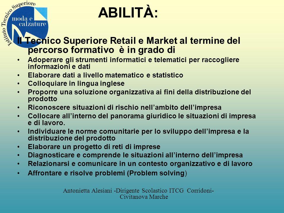 ABILITÀ: Il Tecnico Superiore Retail e Market al termine del percorso formativo è in grado di Adoperare gli strumenti informatici e telematici per rac
