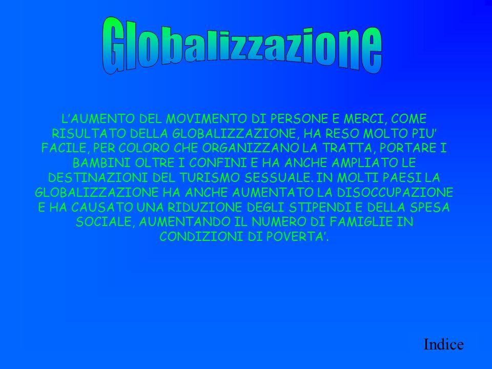 LAUMENTO DEL MOVIMENTO DI PERSONE E MERCI, COME RISULTATO DELLA GLOBALIZZAZIONE, HA RESO MOLTO PIU FACILE, PER COLORO CHE ORGANIZZANO LA TRATTA, PORTA