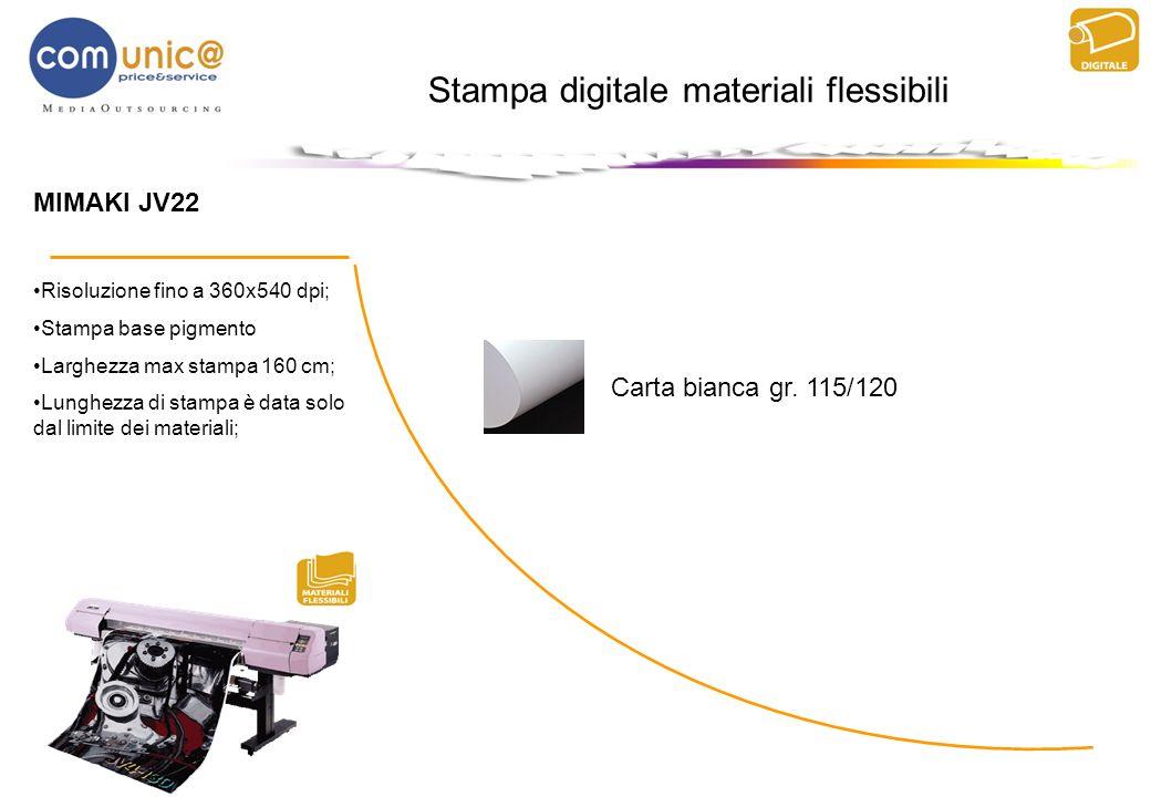 MIMAKI JV22 Risoluzione fino a 360x540 dpi; Stampa base pigmento Larghezza max stampa 160 cm; Lunghezza di stampa è data solo dal limite dei materiali
