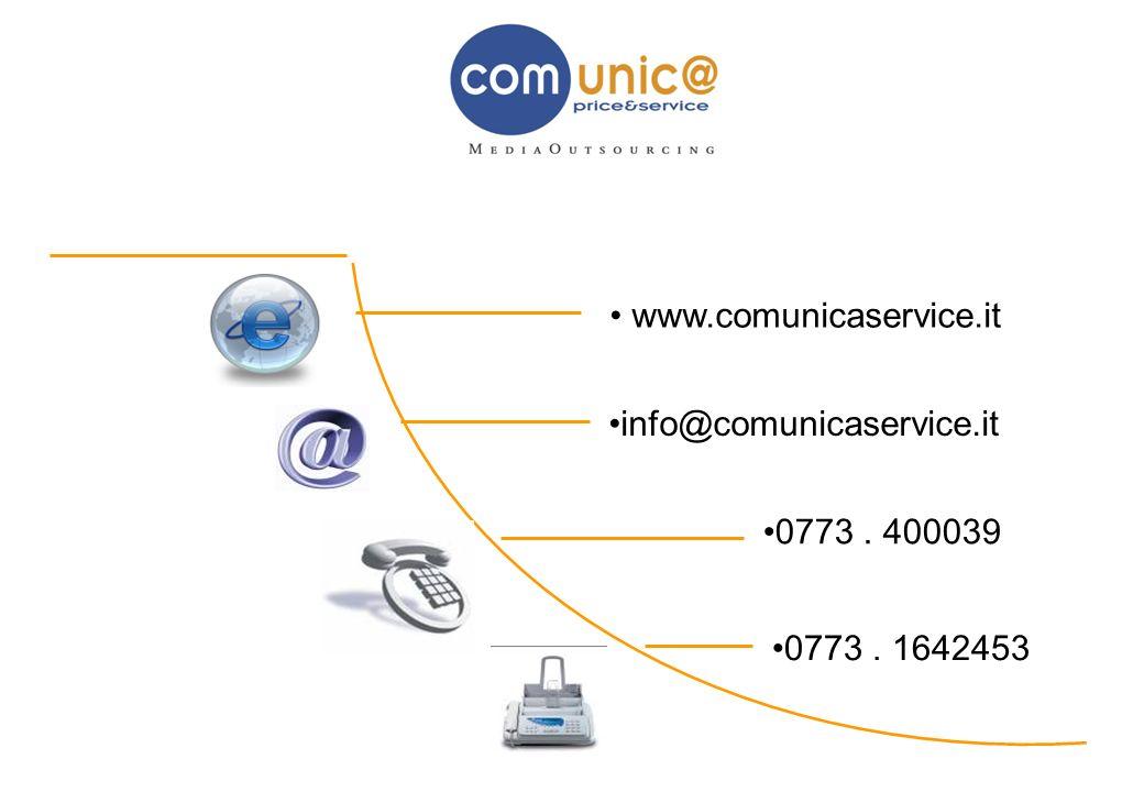 www.comunicaservice.it 0773. 1642453 0773. 400039 info@comunicaservice.it
