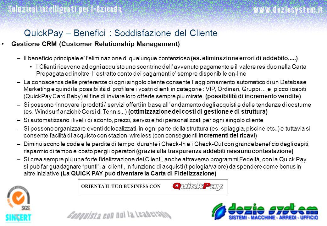 Gestione CRM (Customer Relationship Management) –Il beneficio principale e leliminazione di qualunque contenzioso (es.