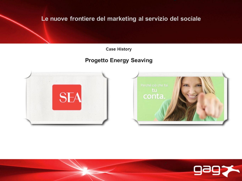 Le nuove frontiere del marketing al servizio del sociale Case History Progetto Energy Seaving