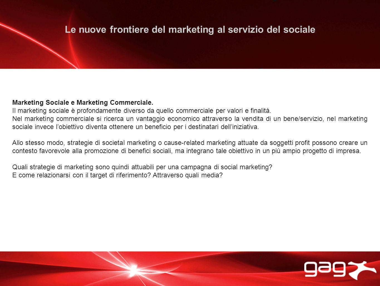 Le nuove frontiere del marketing al servizio del sociale Marketing Sociale e Marketing Commerciale.