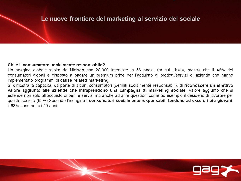 Le nuove frontiere del marketing al servizio del sociale Chi è il consumatore socialmente responsabile.