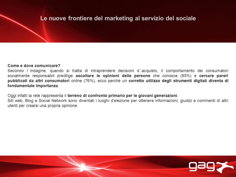 Le nuove frontiere del marketing al servizio del sociale Come e dove comunicare.
