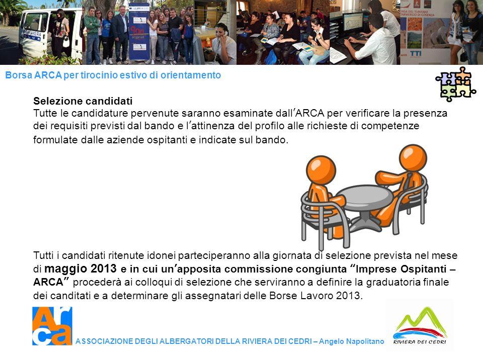 Borsa ARCA per tirocinio estivo di orientamento ASSOCIAZIONE DEGLI ALBERGATORI DELLA RIVIERA DEI CEDRI – Angelo Napolitano Selezione candidati Tutte l