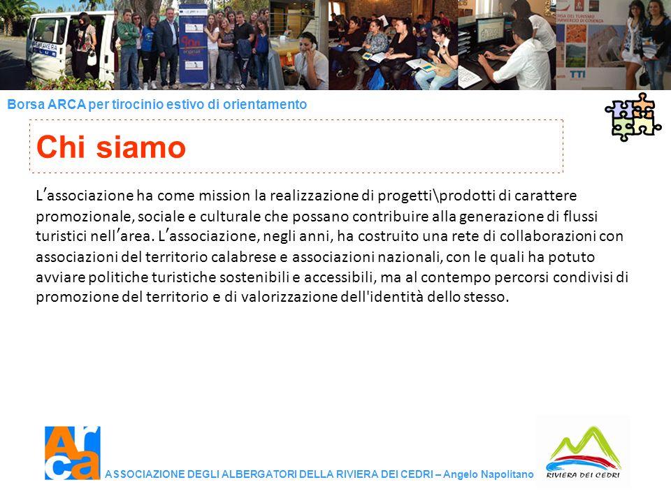 Borsa ARCA per tirocinio estivo di orientamento ASSOCIAZIONE DEGLI ALBERGATORI DELLA RIVIERA DEI CEDRI – Angelo Napolitano Lassociazione ha come missi