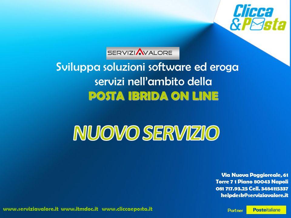 POSTA IBRIDA ON LINE Sviluppa soluzioni software ed eroga servizi nellambito della POSTA IBRIDA ON LINE Via Nuova Poggioreale, 61 Torre 7 1 Piano 80043 Napoli 081 717.93.25 Cell.