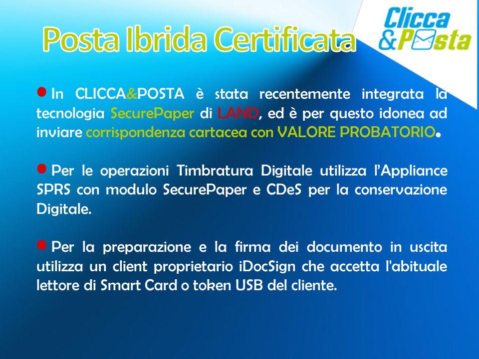 In CLICCA&POSTA è stata recentemente integrata la tecnologia SecurePaper di LAND, ed è per questo idonea ad inviare corrispondenza cartacea con VALORE