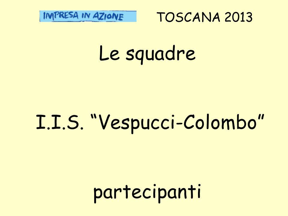 Le squadre I.I.S. Vespucci-Colombo partecipanti TOSCANA 2013