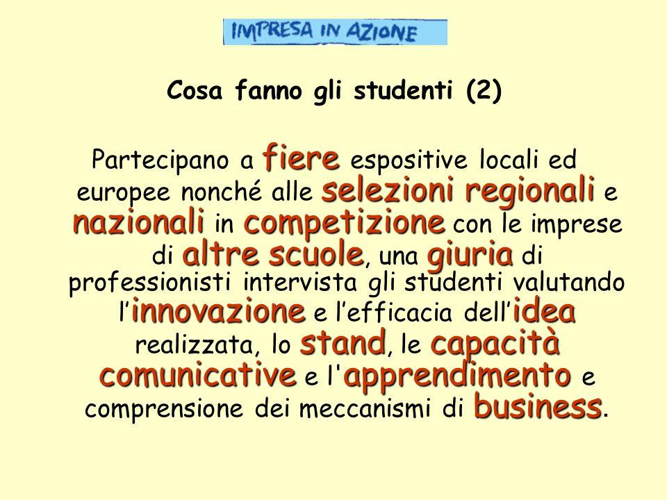 Cosa fanno gli studenti (2) fiere selezioni regionali nazionali competizione altre scuolegiuria innovazioneidea standcapacità comunicativeapprendiment