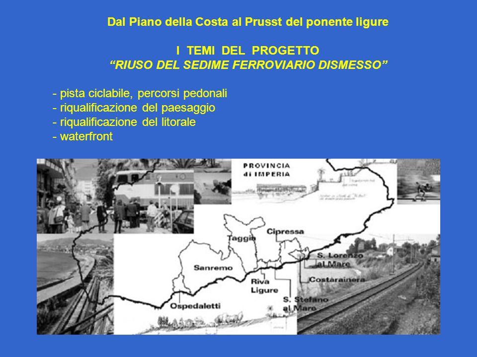 Dal Piano della Costa al Prusst del ponente ligure I TEMI DEL PROGETTO RIUSO DEL SEDIME FERROVIARIO DISMESSO - pista ciclabile, percorsi pedonali - ri