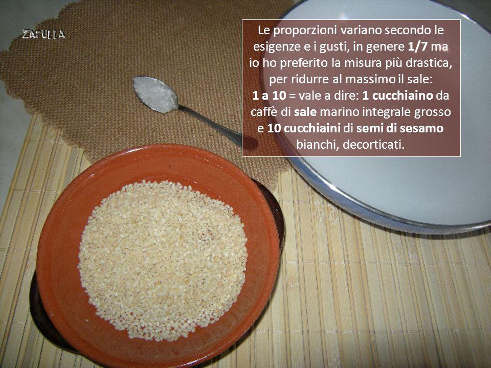Due soli sono gli ingredienti che occorrono per questa preparazione: i semi di sesamo decorticati e il sale marino integrale, grosso. Per quanto rigua