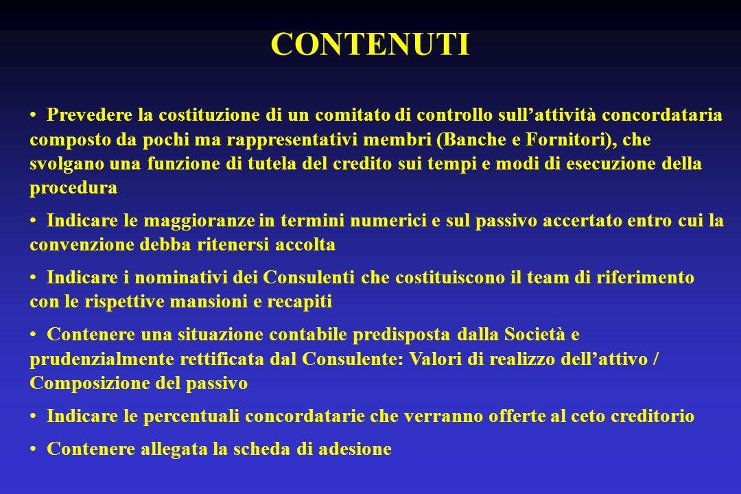 CONTENUTI Prevedere la costituzione di un comitato di controllo sullattività concordataria composto da pochi ma rappresentativi membri (Banche e Forni