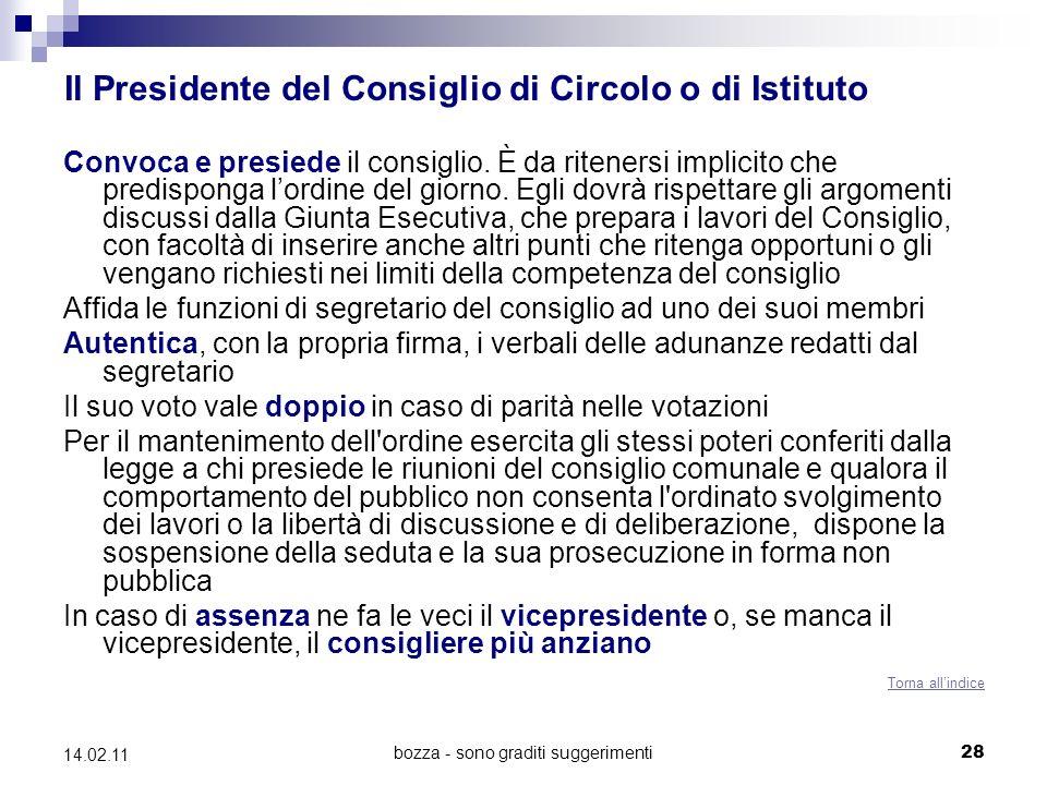 bozza - sono graditi suggerimenti28 14.02.11 Il Presidente del Consiglio di Circolo o di Istituto Convoca e presiede il consiglio.