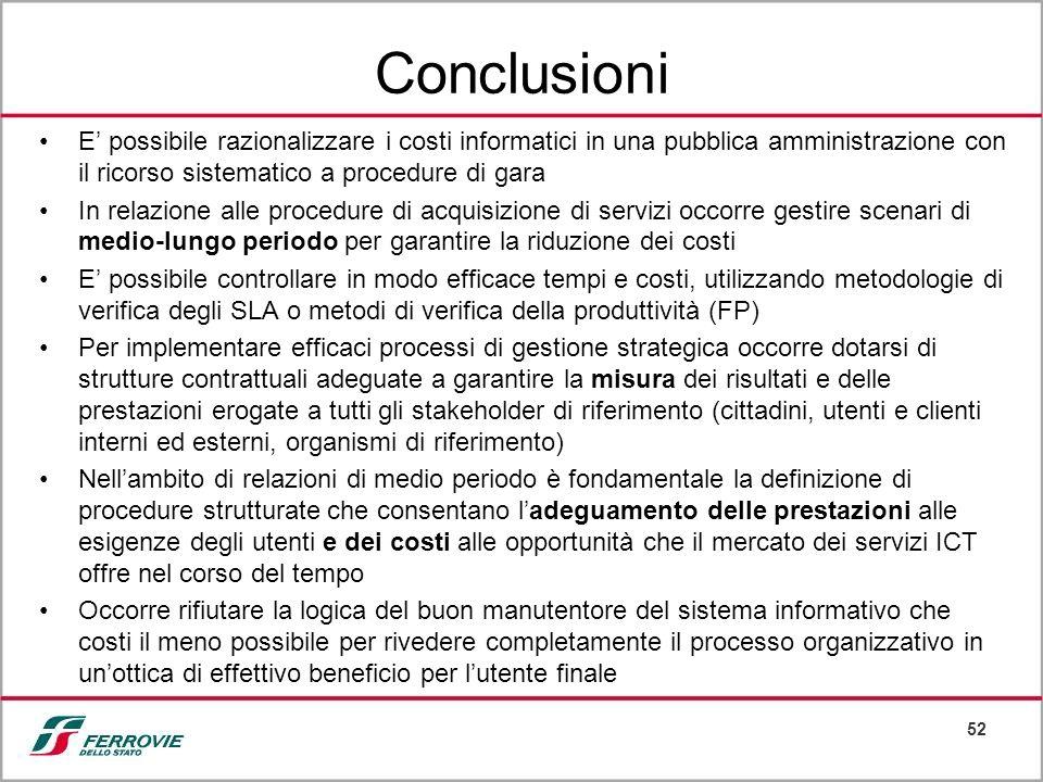 52 Conclusioni E possibile razionalizzare i costi informatici in una pubblica amministrazione con il ricorso sistematico a procedure di gara In relazi