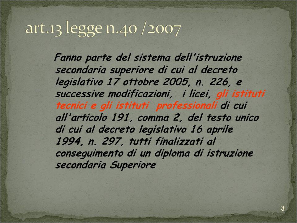 3 Fanno parte del sistema dell istruzione secondaria superiore di cui al decreto legislativo 17 ottobre 2005, n.