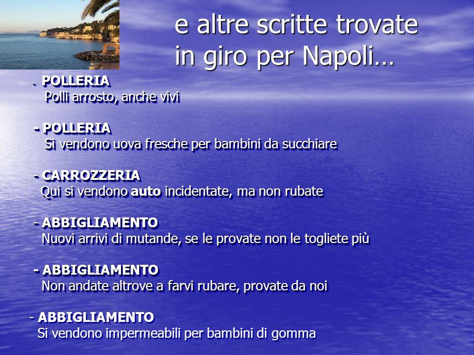 e altre scritte trovate in giro per Napoli… - PANETTIERE - PANETTIERE Quando vi diventa duro ve lo grattugiamo gratis. ma la metà la tratteniamo Quand