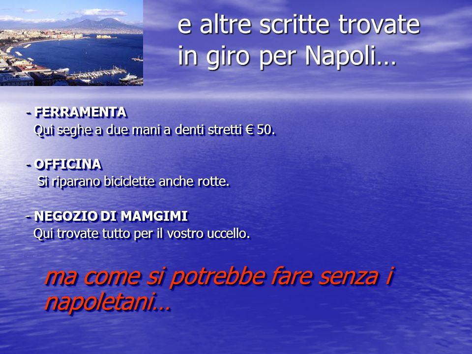 e altre scritte trovate in giro per Napoli… - POLLERIA - POLLERIA Polli arrosto, anche vivi Polli arrosto, anche vivi - POLLERIA - POLLERIA Si vendono