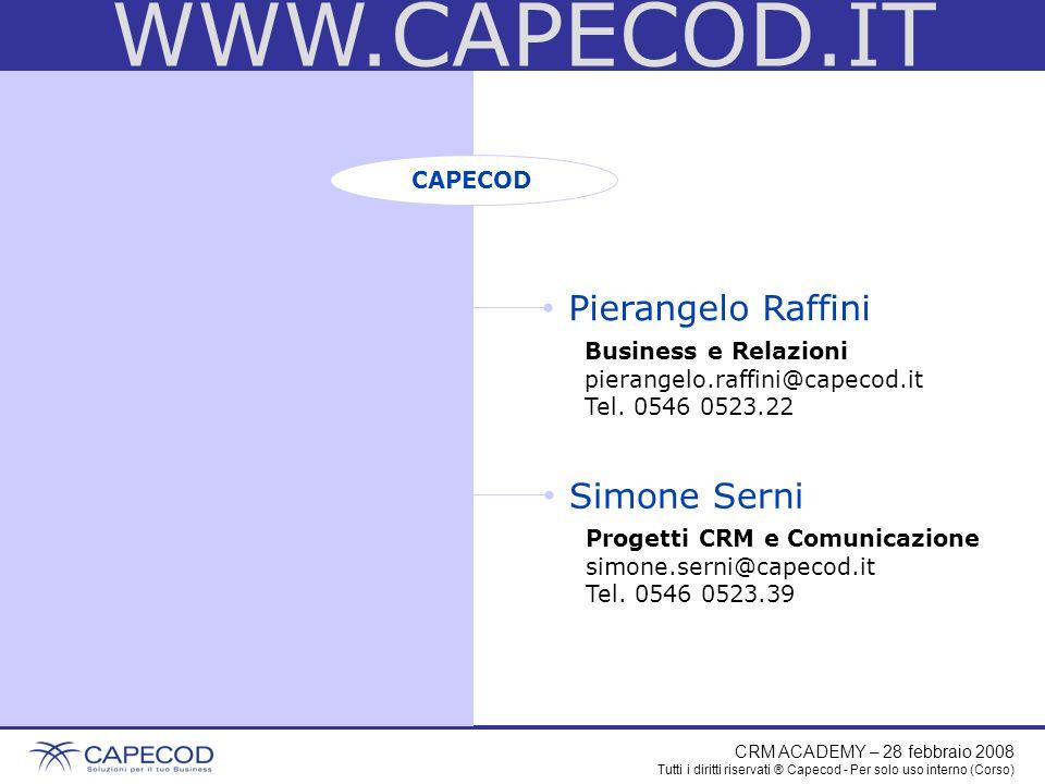 CRM ACADEMY – 28 febbraio 2008 Tutti i diritti riservati ® Capecod - Per solo uso interno (Corso) WWW.CAPECOD.IT CAPECOD Pierangelo Raffini Business e Relazioni pierangelo.raffini@capecod.it Tel.