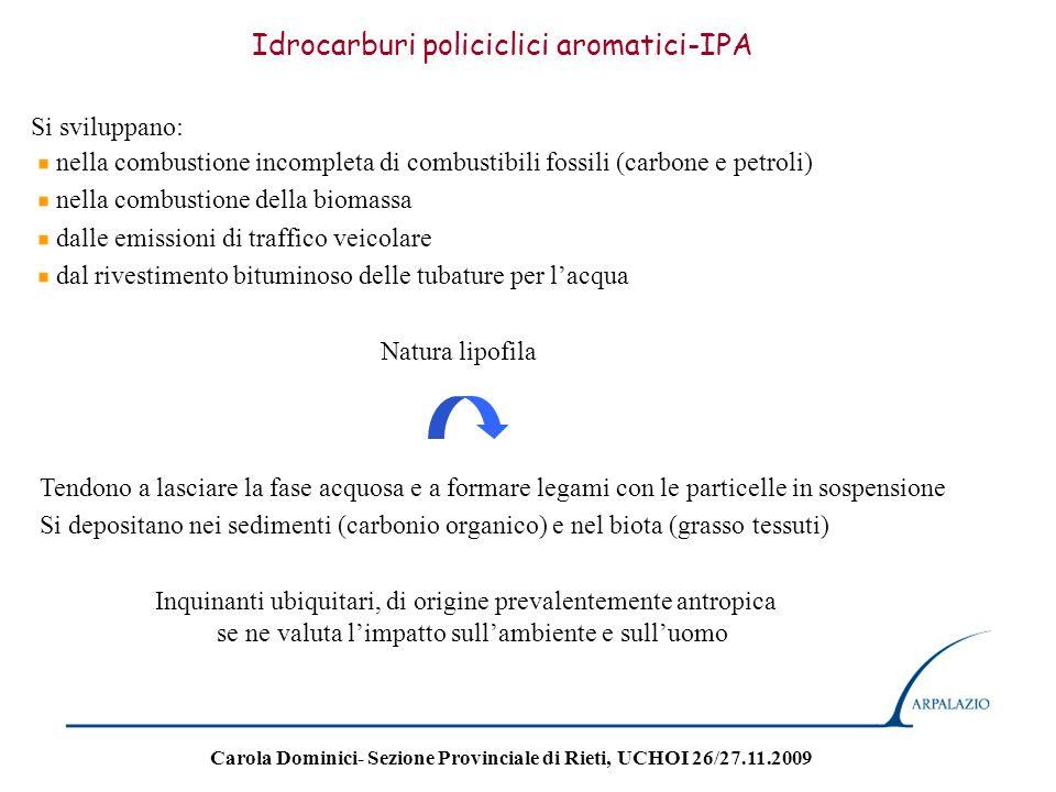 Idrocarburi policiclici aromatici-IPA Si sviluppano: nella combustione incompleta di combustibili fossili (carbone e petroli) nella combustione della