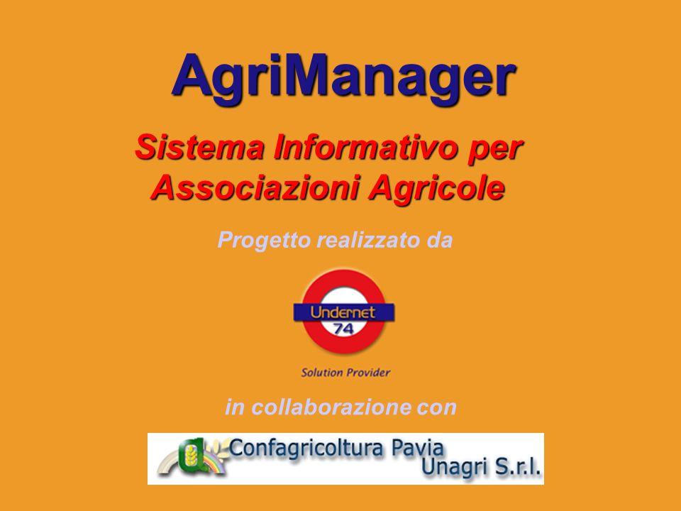 Sistema Informativo per Associazioni Agricole AgriManager Progetto realizzato da in collaborazione con