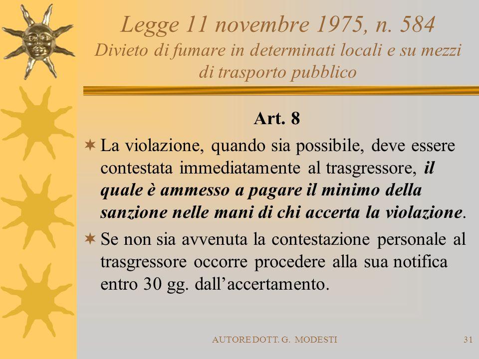 AUTORE DOTT. G. MODESTI31 Legge 11 novembre 1975, n. 584 Divieto di fumare in determinati locali e su mezzi di trasporto pubblico Art. 8 La violazione