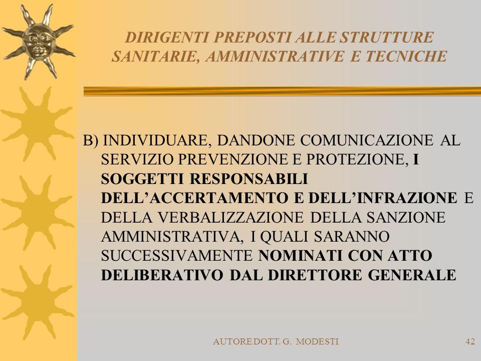 AUTORE DOTT. G. MODESTI42 DIRIGENTI PREPOSTI ALLE STRUTTURE SANITARIE, AMMINISTRATIVE E TECNICHE B) INDIVIDUARE, DANDONE COMUNICAZIONE AL SERVIZIO PRE