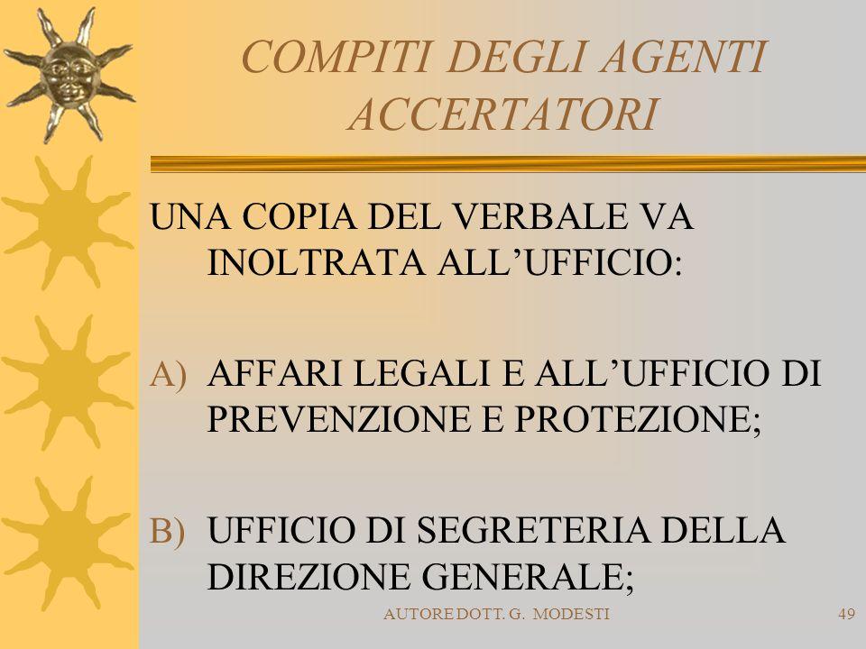 AUTORE DOTT. G. MODESTI49 COMPITI DEGLI AGENTI ACCERTATORI UNA COPIA DEL VERBALE VA INOLTRATA ALLUFFICIO: A) AFFARI LEGALI E ALLUFFICIO DI PREVENZIONE