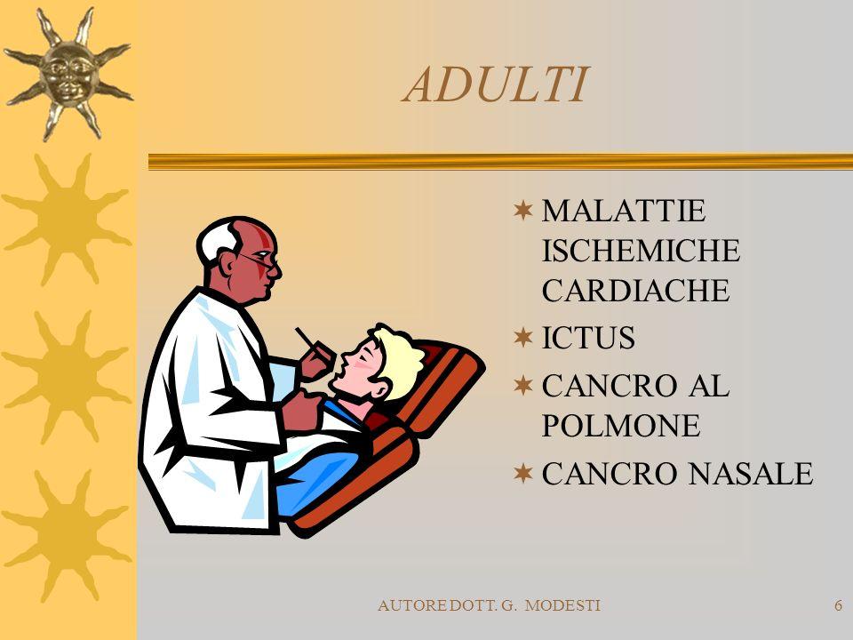 AUTORE DOTT. G. MODESTI6 ADULTI MALATTIE ISCHEMICHE CARDIACHE ICTUS CANCRO AL POLMONE CANCRO NASALE